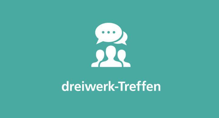 dreiwerk dreiwerk-Treffen (Quelle: rashadashurov/fotolia.de)
